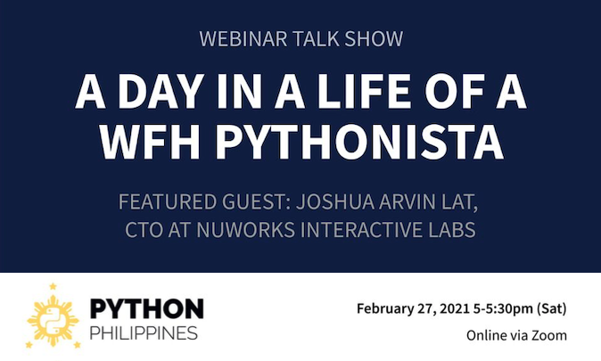 A Day in a Life of a WFH Pythonista - Episode#1 with Joshua Arvin Lat (CTO)