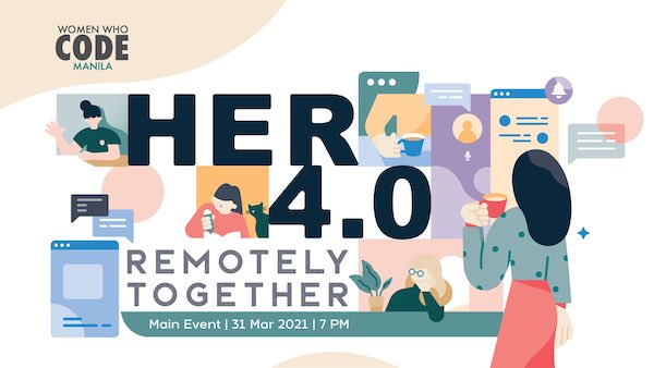 WWCodeManila's HER 4.0 Main Event | Remotely Together